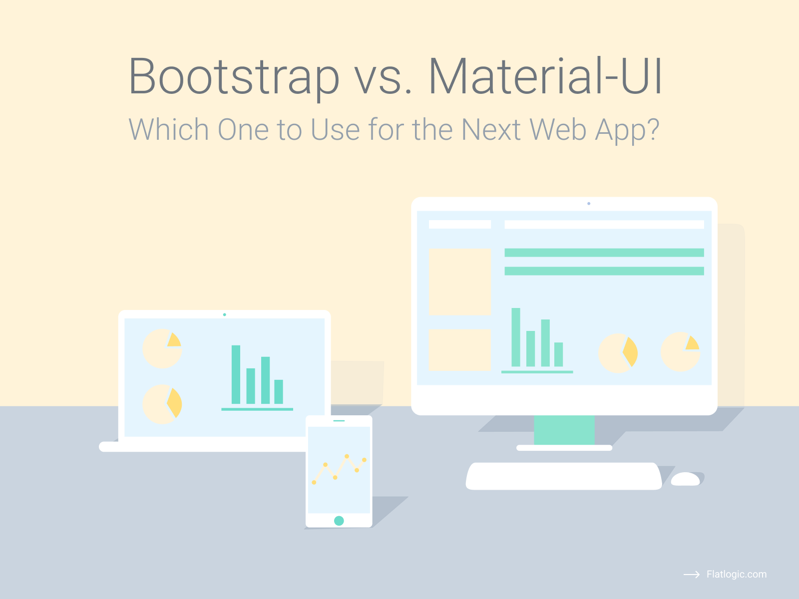 Bootstrap vs. Material-UI. Which One to Use for the Next Web App?