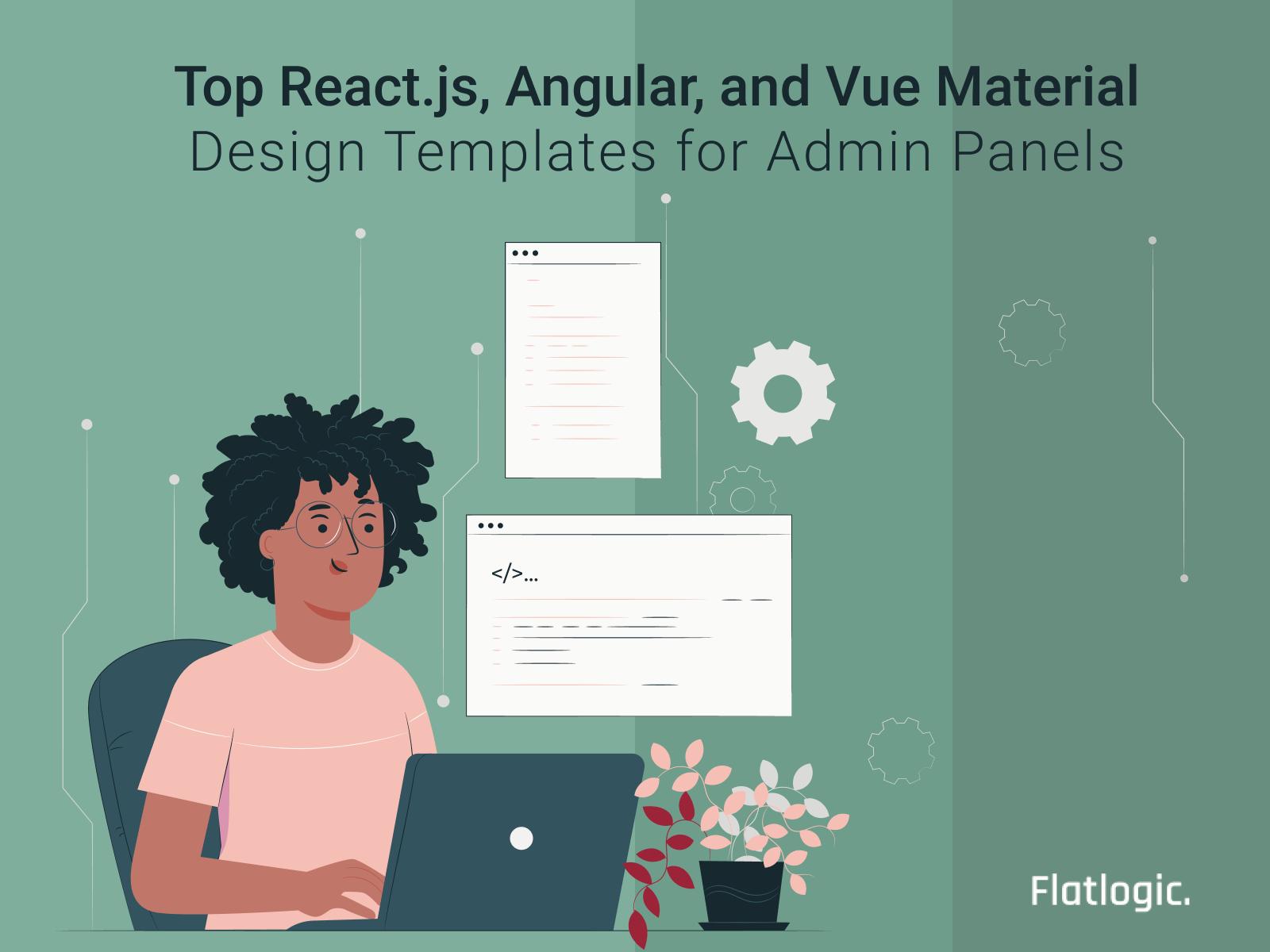 Top 7 React.js, Angular, and Vue Material Design Templates for Admin Panels
