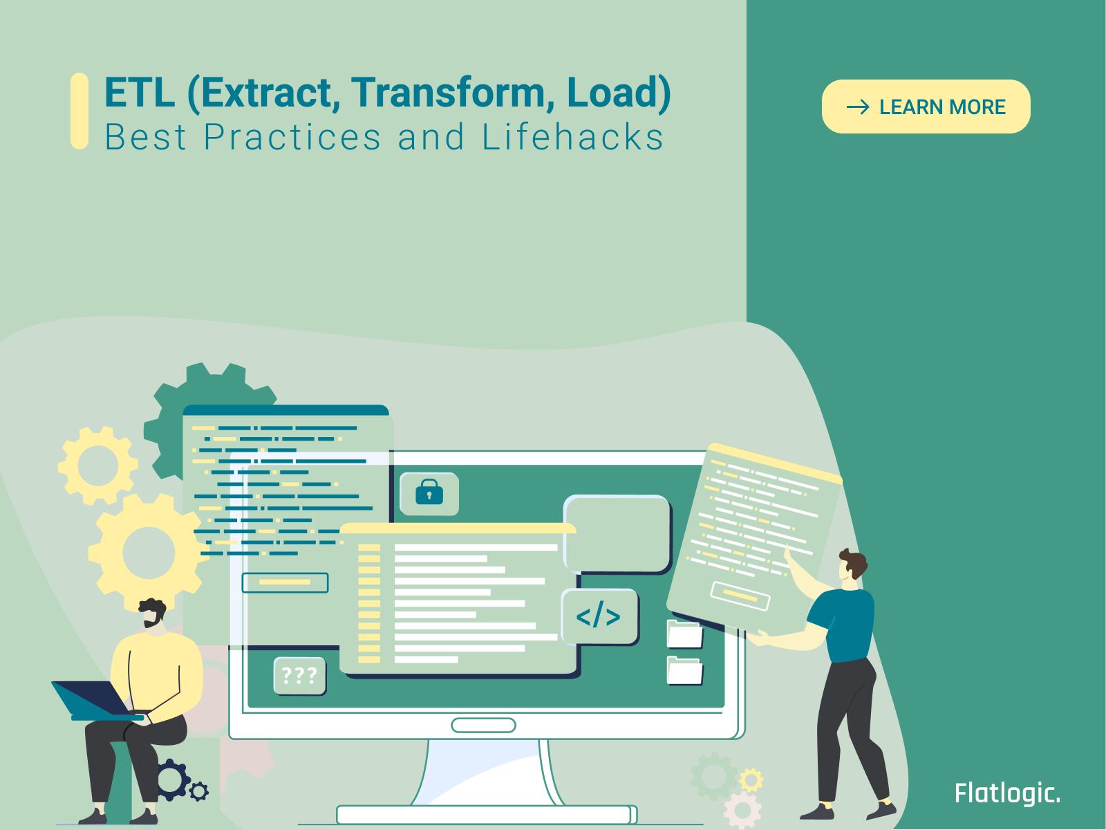 ETL (Extract, Transform, Load). Best Practices ETL Process and Lifehacks - Flatlogic Blog