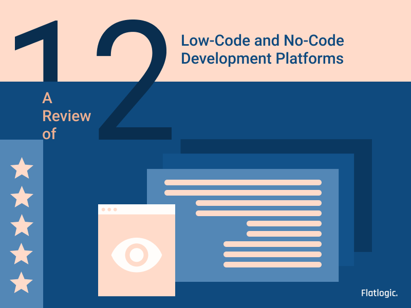 What is No code? A Review of 12+ Low Code and No Code Development Platforms